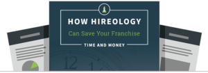 How Hireology Can Save Your Franchise Time And Money