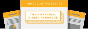 The Millennial Hiring Handbook