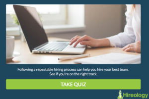 Take the Quiz: Are You Missing Steps in the Hiring Process?